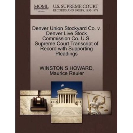Denver Union Stockyard Co  V  Denver Live Stock Commission Co  U S  Supreme Court Transcript Of Record With Supporting Pleadings