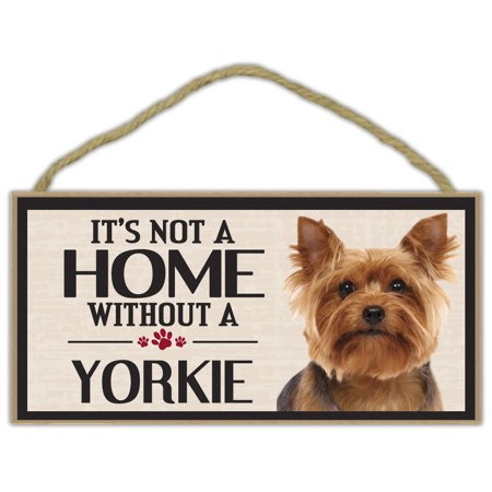 Yorkshire Terrier Dog Picture (Wood Sign: It's Not A Home Without A YORKIE (YORKSHIRE TERRIER) | Dogs,)