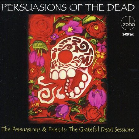 Persuasions Of The Dead: Grateful Dead Sessions