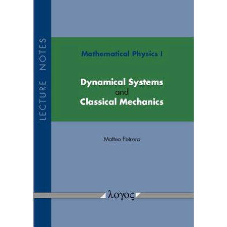 Mathematical Physics I : Dynamical Systems and Classical Mechanics: Lecture  Notes - Walmart com