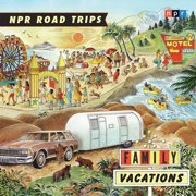 NPR Road Trips: Family Vacations - Audiobook