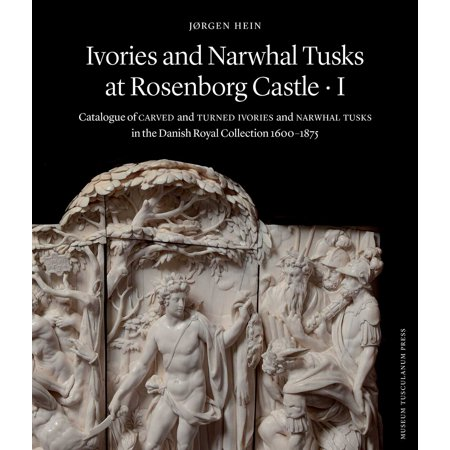 Ivories And Narwhal Tusks At Rosenborg Castle Catalogue border=