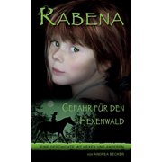 Rabena - Gefahr fr den Hexenwald: Eine Geschichte mit Hexen und anderen (Paperback)