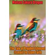 The Tale of Prophet Ishmael (Ismail) In Islam Faith - eBook
