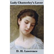 Lady Chatterley's Lover (the Unexpurgated Edition)