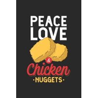Peace Love & Chicken Nuggets: Blank Composition Notebook to Take Notes at Work. Plain white Pages. Bullet Point Diary, To-Do-List or Journal For Men and Women. (Paperback)
