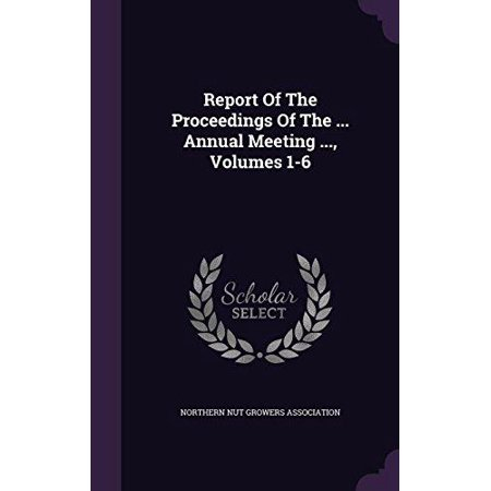 Report of the Proceedings of the ... Annual Meeting ..., Volumes 1-6 - image 1 of 1