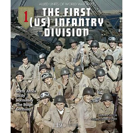 The 1st (US) Infantry Division : North Africa, Sicily, Normandy, the Bulge,