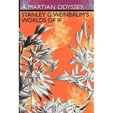 A Martian Odyssey : Stanley G. Weinbaum's Worlds of If (G Words)