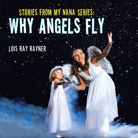 Stories from My Nana Series: Why Angels Fly - eBook - Angel A1 Fly