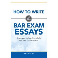How to Write Bar Exam Essays: Strategies and tactics to help you pass the bar exam (Paperback)