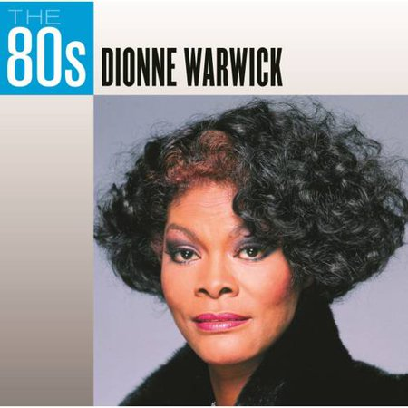 80's: Dionne Warwick (Dionne Warwick The Last One To Be Loved)