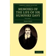 Cambridge Library Collection - Physical Sciences: Memoirs of the Life of Sir Humphry Davy - Volume 1 (Paperback)
