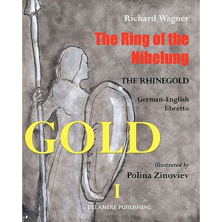 The Ring of the Nibelung: German - English Libretto Das Rheingold (Wagner Das Ring)
