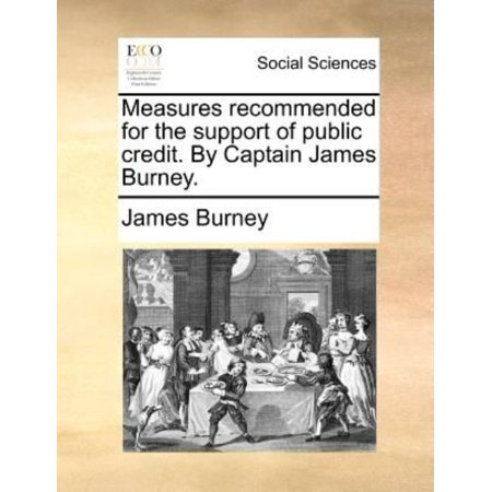 Measures Recommended For The Support Of Public Credit  By Captain James Burney