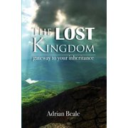 The Lost Kingdom : Gateway to Your Inheritance