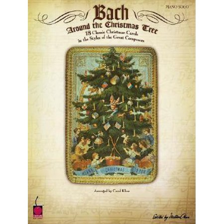 Bach Around the Christmas Tree: 18 Classic Christmas Carols in the Styles of the Great Composers (Paperback) Classic Christmas Carols