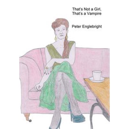 That's Not a Girl, That's a Vampire - - Girl Vampires