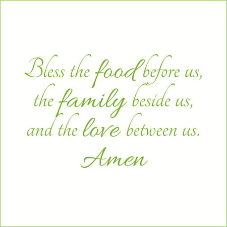 Bless the Food Before Us the Family Beside Us Vinyl Decal Medium Green