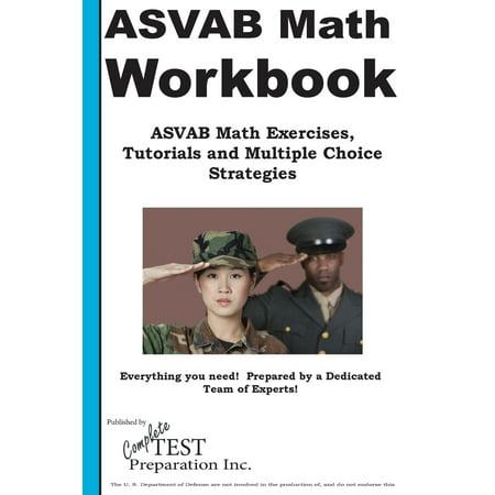 ASVAB Math Workbook : ASVAB Math Exercises, Tutorials and Multiple Choice Strategies