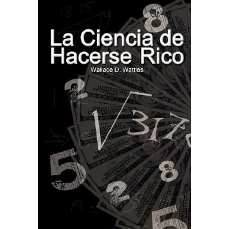 La Ciencia de Hacerse Rico (the Science of Getting Rich) ()