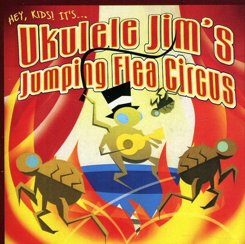 Ukulele Jim Ukulele Jim's Jumping Flea Circus [CD] by