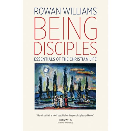 Being Disciples : Essentials of the Christian (Count The Cost Of Being A Disciple)