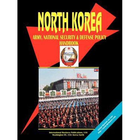 Korea North Army  National Security And Defense Policy Handbook
