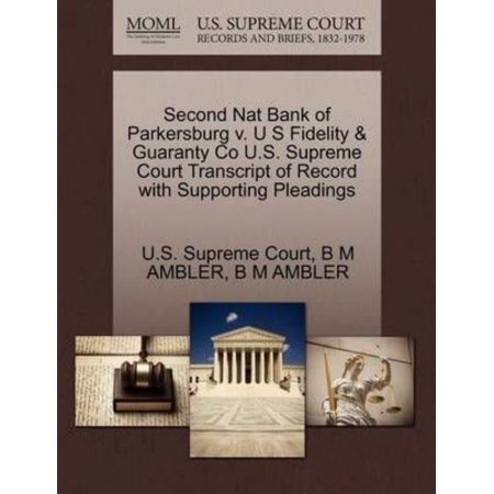 Second Nat Bank Of Parkersburg V  U S Fidelity   Guaranty Co U S  Supreme Court Transcript Of Record With Supporting Pleadings