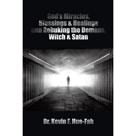 God'S Miracles, Blessings & Healings and Rebuking the Demons, Witch & Satan - - Dr Witch