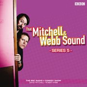 That Mitchell and Webb Sound: Series 5 - Audiobook