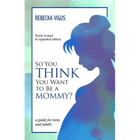 So You Think You Want to Be a Mommy? - eBook