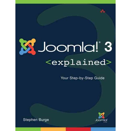 Joomla! 3 Explained : Your Step-By-Step Guide