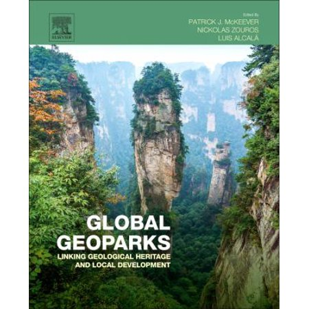 Global Geoparks  Linking Geological Heritage And Local Development