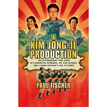 A Kim Jong-Il Production : The Extraordinary True Story of a Kidnapped Filmmaker, His Star Actress, and a Young Dictator's Rise to Power](Kim Jong Halloween)