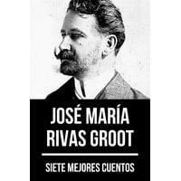 7 mejores cuentos de Jos Mara Rivas Groot - eBook