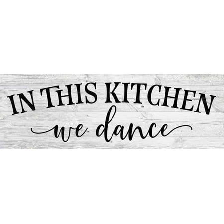 In this Kitchen, we dance Farmhouse Rustic Looking Home Decor Wood Sign Gift 6 x 18 Wood Sign B3-06180062019 ()