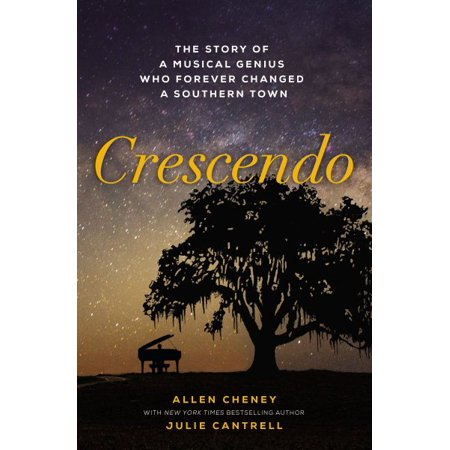 Crescendo : The Story of a Musical Genius Who Forever Changed a Southern