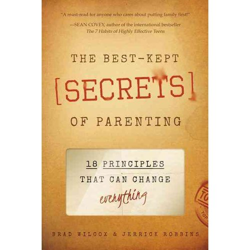The Best-Kept Secrets of Parenting: 18 Principles That Other Books Forget