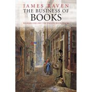 The Business of Books : Booksellers and the English Book Trade 1450-1850