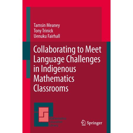 Collaborating to Meet Language Challenges in Indigenous Mathematics Classrooms -