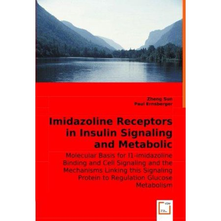 Imidazoline Receptors In Insulin Signaling And Metabolic Regulation