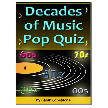 The Decades of Music Pop Quiz 60s, 70s, 80s, 90s, 00s - eBook - Clothes Of The 60s And 70s