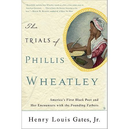 Founding Fathers For Kids (The Trials of Phillis Wheatley : America's First Black Poet and Her Encounters with the Founding)