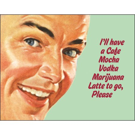 (Funny Retro Poster Cafe Mocha Vodka Marijuana Latte To Go - Ephemera Art Print)