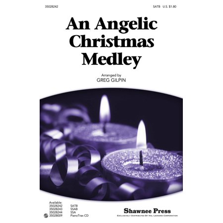 Shawnee Press An Angelic Christmas Medley SATB arranged by Greg Gilpin ()
