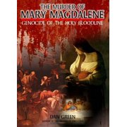 The Murder of Mary Magdalene: Genocide of the Holy Bloodline (DVD)