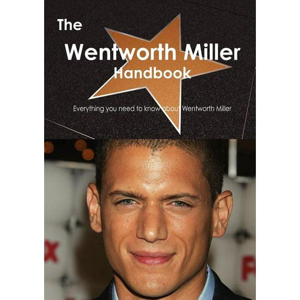 The Wentworth Miller Handbook