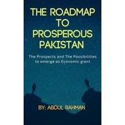 The Roadmap to Prosperous Pakistan - eBook