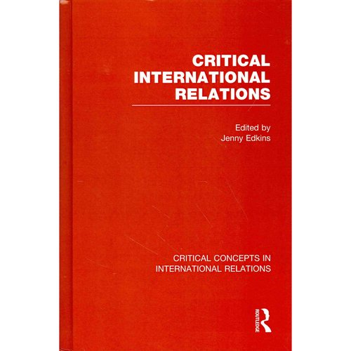Critical International Relations: Critical Concepts in International Relations